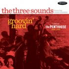 THE THREE SOUNDS Groovin' Hard: Live At The Penthouse 1964-1968 album cover