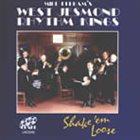 THE WEST JESMOND RHYTHM KINGS Shake 'Em Loose album cover