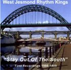 THE WEST JESMOND RHYTHM KINGS Stay Out Of The South album cover