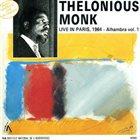 THELONIOUS MONK Live In Paris, 1964 - Alhambra Vol. 1 album cover