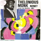 THELONIOUS MONK Nonet Live In Paris 1967 (aka The Nonet - Live! aka Monk's Music) album cover