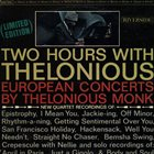 THELONIOUS MONK Two Hours With Thelonious (European Concerts By Thelonious Monk) album cover