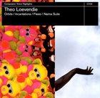THEO LOEVENDIE Orbits & Incantations & Flexio & Naima Suite album cover