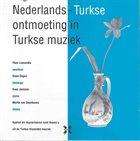 THEO LOEVENDIE Theo Loevendie, İhsan Özgen, Guus Janssen, Martin Van Duynhoven : Nederlands-Turkse Ontmoeting In Turkse Muziek album cover