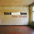 THIRD WORLD LOVE New Blues album cover