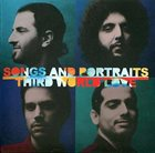 THIRD WORLD LOVE Songs And Portraits album cover