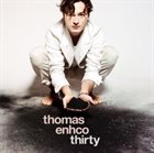 THOMAS ENHCO Thirty album cover