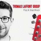 THOMAS LAFFONT Thomas Laffont Group : Pop & Slap Blues album cover