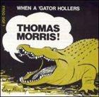 THOMAS MORRIS When A'gator Hollers album cover