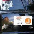 THROTTLE ELEVATOR MUSIC Area J album cover