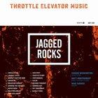 THROTTLE ELEVATOR MUSIC Jagged Rocks (featuring Kamasi Washington) album cover