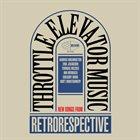 THROTTLE ELEVATOR MUSIC Throttle Elevator Music and Kamasi Washington : Retrorespective album cover