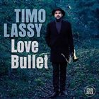TIMO LASSY Love Bullet album cover