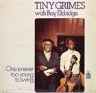 TINY GRIMES One Is Never Too Old to Swing (with Roy Eldridge) album cover
