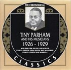 TINY PARHAM The Chronogical Classics: Tiny Parham and His Musicians 1926 - 1929 album cover
