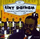 TINY PARHAM Tiny Parham feat. Punch Miller, Charles Johnson, Milt Hinton : 1928-1930 album cover