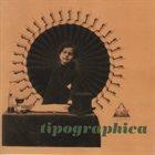 TIPOGRAPHICA Tipographica album cover