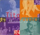 TITO PUENTE 50 Years of Swing album cover