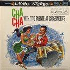 TITO PUENTE Cha Cha Cha Live At Grossinger's album cover