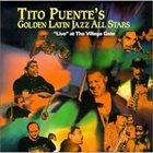 TITO PUENTE Golden Latin Jazz All Stars: Live at the Village Gate album cover