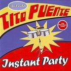 TITO PUENTE Instant Party: Just Add Tito Puente album cover