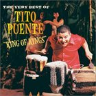 TITO PUENTE King of Kings: The Very Best of Tito Puente album cover