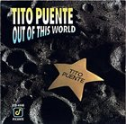 TITO PUENTE Out of This World album cover