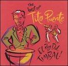 TITO PUENTE The Best of Tito Puente: El Rey del Timbal! album cover