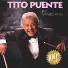 TITO PUENTE The Mambo King: 100th LP album cover