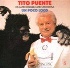 TITO PUENTE Un Poco Loco album cover