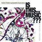 TIZIANO TONONI Tiziano Tononi, Alessandro Pacho Rossi : Is This... Music??? (A Contemporary Reflection On Percussion) album cover