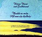 TIZIANO TONONI Tiziano Tononi And Southbound : Trouble No More... All Men Are Brothers album cover