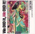 TIZIANO TONONI Tiziano Tononi & The Society Of Freely Sincopated Organic Pulses : We Did It, We Did It! (Rahsaan & The None) album cover