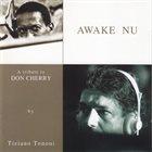 TIZIANO TONONI Tiziano Tononi & The Society Of Freely Syncopated Organic Pulses : Awake Nu (A Tribute To Don Cherry) album cover