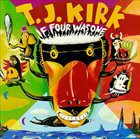 T.J. KIRK If Four Was One album cover