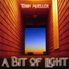 TOBIN JAMES MUELLER A Bit of Light album cover