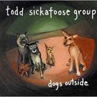TODD SICKAFOOSE Dogs Outside album cover