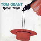 TOM GRANT Mango Tango album cover