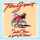 TOM GRANT Santa Claus Is Going to Town album cover