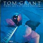 TOM GRANT Take Me To Your Dream album cover