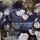 TOM GRANT Tom Grant / Phil Baker : Blue Sapphire album cover