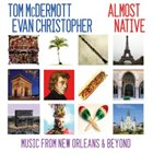 TOM MCDERMOTT Almost Native (with Evan Christopher) album cover