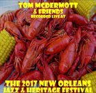 TOM MCDERMOTT Recorded Live At The 2017 New Orleans Jazz & Heritage Festival album cover