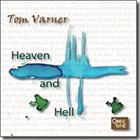 TOM VARNER Heaven and Hell album cover