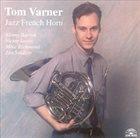 TOM VARNER Jazz French Horn album cover