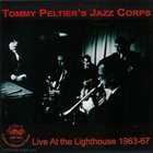 TOMMY PELTIER'S JAZZ CORPS Live at the Lighthouse 1963-1967 album cover