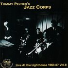 TOMMY PELTIER'S JAZZ CORPS Live at the Lighthouse 1963-1967 Volume II album cover
