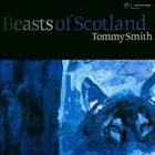 TOMMY SMITH Beasts of Scotland album cover