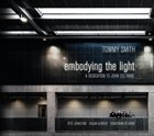 TOMMY SMITH Embodying The Light : Dedication to John Coltrane album cover