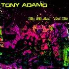 TONY ADAMO — Was Out Jazz Zone Mad album cover
